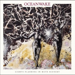 Oceanwake - Lights Flashing In Mute Scenery - CD DIGIPAK