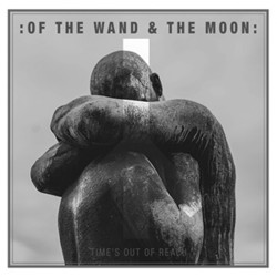 """Of The Wand And The Moon - Time's Out Of Reach - 7"""" vinyl"""