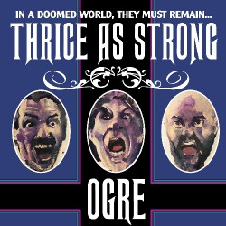 Ogre - Thrice As Strong - CD
