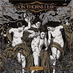 On Thorns I Lay - Threnos - DOUBLE LP Gatefold