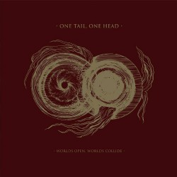 One Tail, One Head - Wolds Open, Worlds Collide - CD DIGIPAK