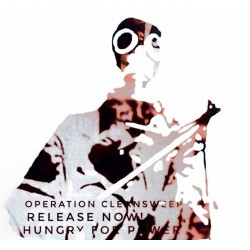 Operation Cleansweep - Release Now! Hungry For Power - CD DIGIPAK