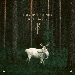 Osi And The Jupiter - Nordlige Rúnaskog - DOUBLE LP GATEFOLD COLOURED
