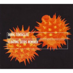 Ozric Tentacles - Floating Seeds Remixed - CD DIGIPAK