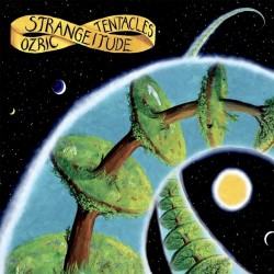 Ozric Tentacles - Strangeitude - CD DIGIPAK