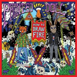 Painted Doll - How To Draw Fire - CD