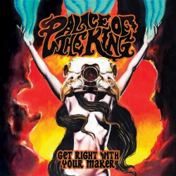 Palace Of The King - Get Right With Your Maker - LP