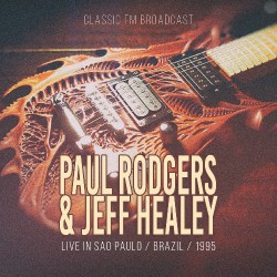 Paul Rodgers & Jeff Healey - Live In Sao Paulo - CD