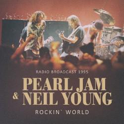 Pearl Jam & Neil Young - Rockin' World - CD