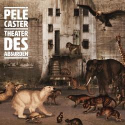 Pele Caster - Theater Des Absurden - CD DIGIPAK
