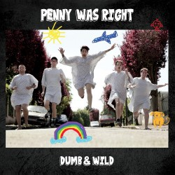 Penny Was Right - Dumb & Wild - CD
