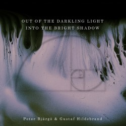 Peter Bjargo & Gustaf Hildebrand - Out Of The Darkling Light, Into The Bright Shadow - CD DIGIPAK