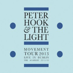 Peter Hook & The Light - Movement Tour 2013 - Live In Dublin - CD DIGIPAK