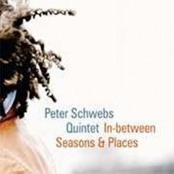 Peter Schwebs Quintet - In-Between Seasons & Places - CD DIGIPAK