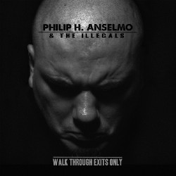 Philip H. Anselmo & The Illegals - Walk Through Exits Only - CD DIGIPAK