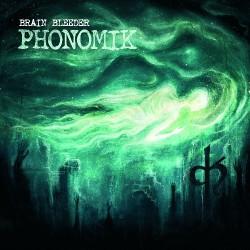 Phonomik - Brain Bleeder - CD