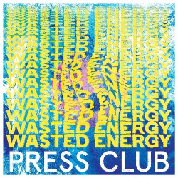 Press Club - Wasted Energy - LP COLOURED