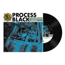 "Process Black - Countdown Failure - 7"" vinyl"