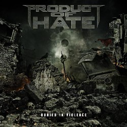 Product Of Hate - Buried In Violence - CD