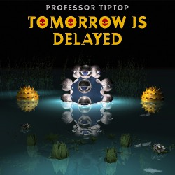 Professor Tiptop - Tomorrow Is Delayed - LP