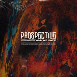 Prospective - All We Have - CD