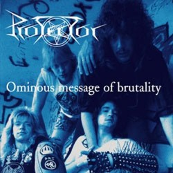 Protector - Ominous Message of Brutality - CD