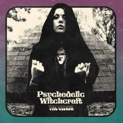 Psychedelic Witchcraft - The Vision - CD DIGIPAK