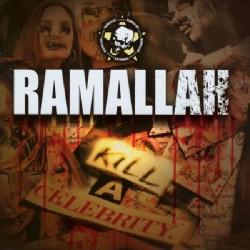 Ramallah - Kill A Celebrity - CD