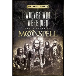 Ricardo S. Amorim - Wolves Who Were Men - The History Of Moonspell - BOOK