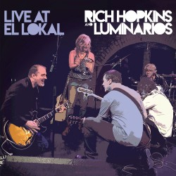 Rich Hopkins And Luminarios - Live At El Lokal - CD DIGISLEEVE