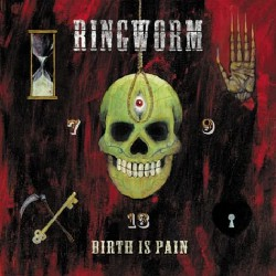 Ringworm - Birth Is Pain - CD