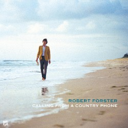 """Robert Forster - Calling From A Country Phone - LP GATEFOLD + 7"""""""