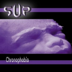 S.U.P. - Chronophobia - CD DIGIPAK