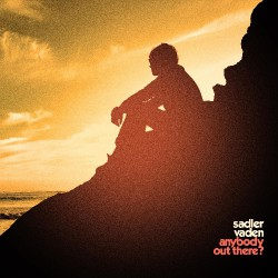 Sadler Vaden - Anybody Out There? - LP