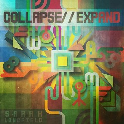 Sarah Longfield - Collapse // Expand - CD + Digital