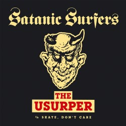 """Satanic Surfers - The Usurper (b/w Skate, Don't Care) - 7"""" vinyl coloured"""