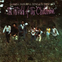 Shamek Farrah And Sonelius Smith - The World Of The Children - LP