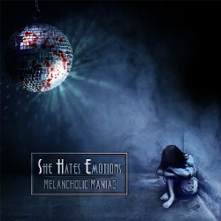 She Hates Emotions - Melancholic Maniac - CD