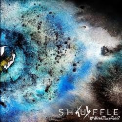 Shuffle - #WontTheyFade? - LP