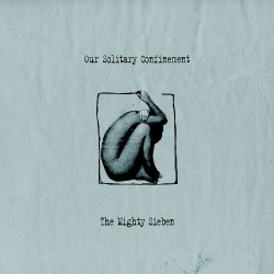 Sieben - Our Solitary Confinement - DOUBLE LP Gatefold