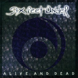 Six Feet Under - Alive And Dead - LP COLOURED