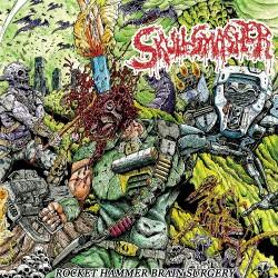 Skullsmasher - Rocket Hammer Brain Surgery - CD
