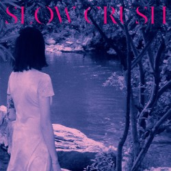 Slow Crush - Ease (Deluxe Edition) - CD DIGISLEEVE