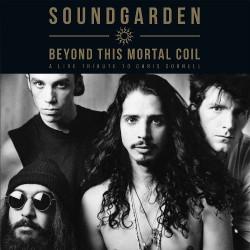 Soundgarden - Beyond This Mortal Coil - A Live Tribute To Chris Cornell - DOUBLE LP Gatefold