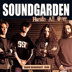 Soundgarden - Hands All Over - Radio Broadcast 1990 - CD