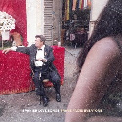 Spanish Love Songs - Brave Faces Everyone - CD