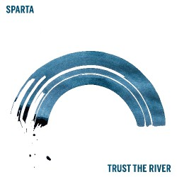 Sparta - Trust The River - CD DIGIPAK