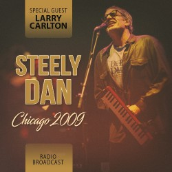 Steely Dan - Chicago 2009 / Radio Broadcast - DOUBLE CD