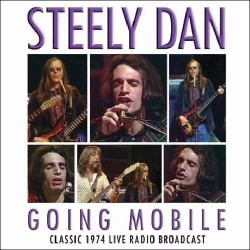 Steely Dan - Going Mobile - Classic 1974 Live Radio Broadcast - DOUBLE LP Gatefold