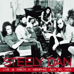 Steely Dan - Live At WBCN in Memphis, April 30, 1974 - CD DIGIPAK